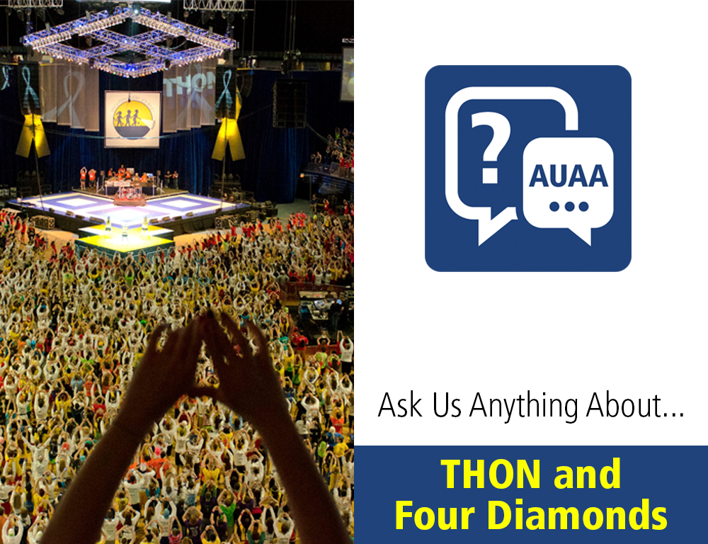 Ask Us Anything about THON and Four Diamonds