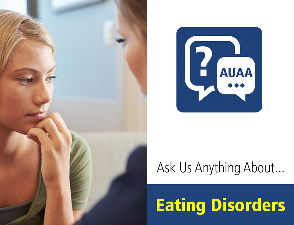 Ask Us Anything About Eating Disorders