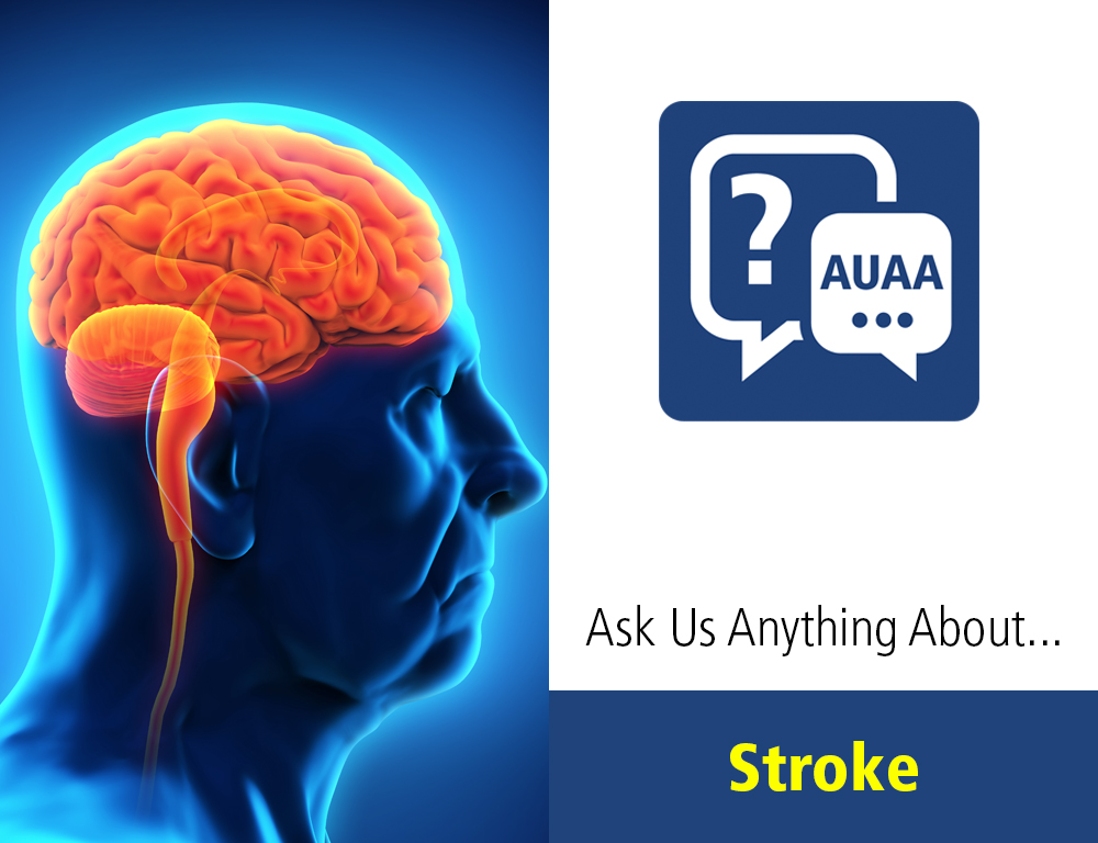 Ask Us Anything About Stroke