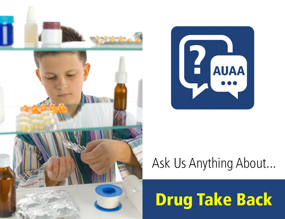 Ask Us Anything About...Drug Take Back