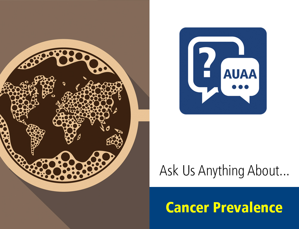 Ask Us Anything About Cancer Prevalence