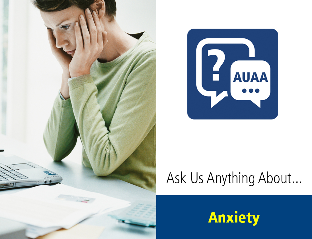 Ask Us Anything About... Anxiety
