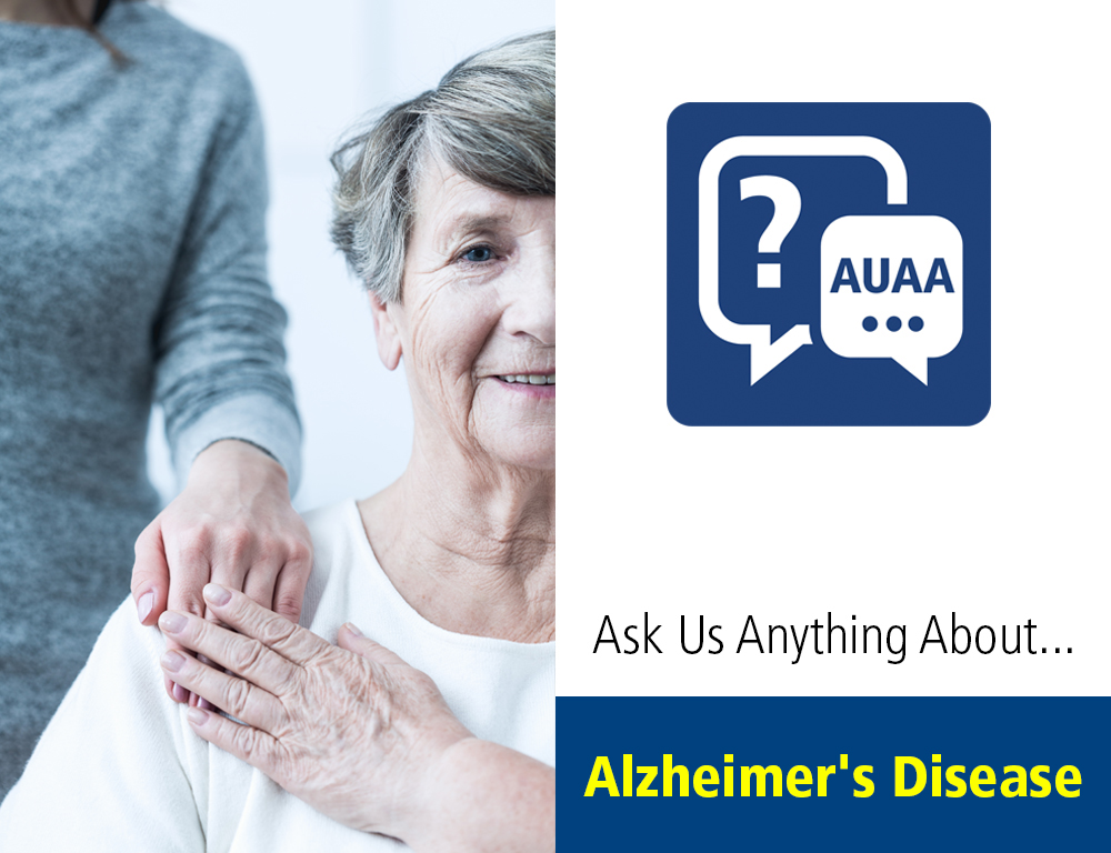 Ask Us Anything About... Alzheimer's disease