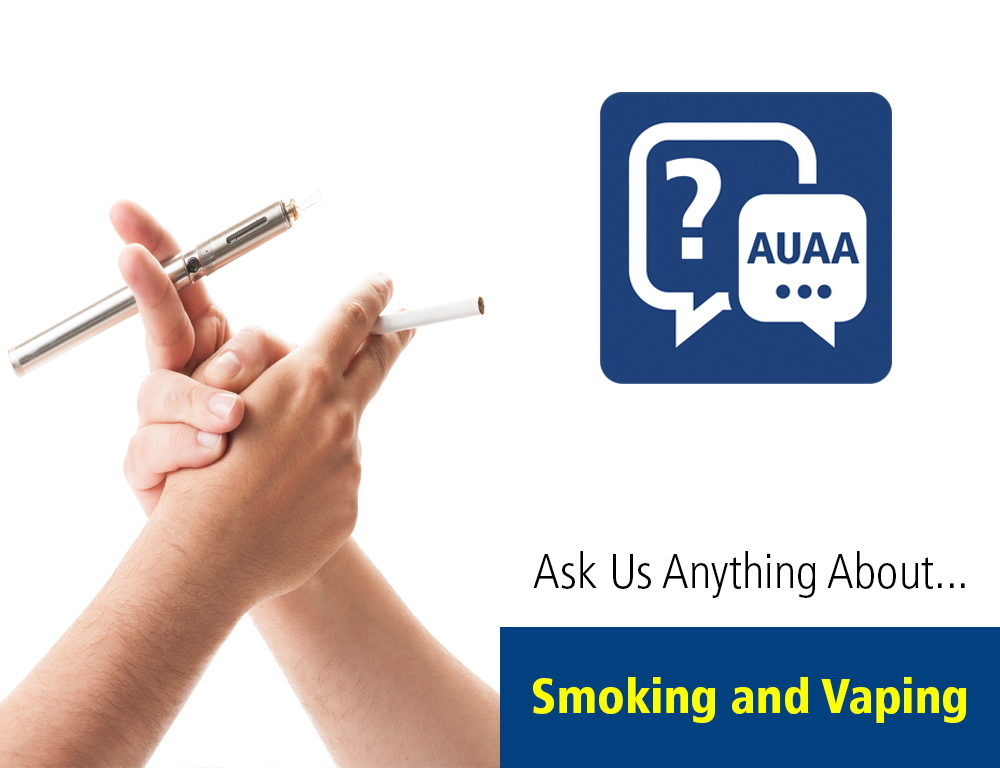 Ask Us Anything About... Smoking and Vaping