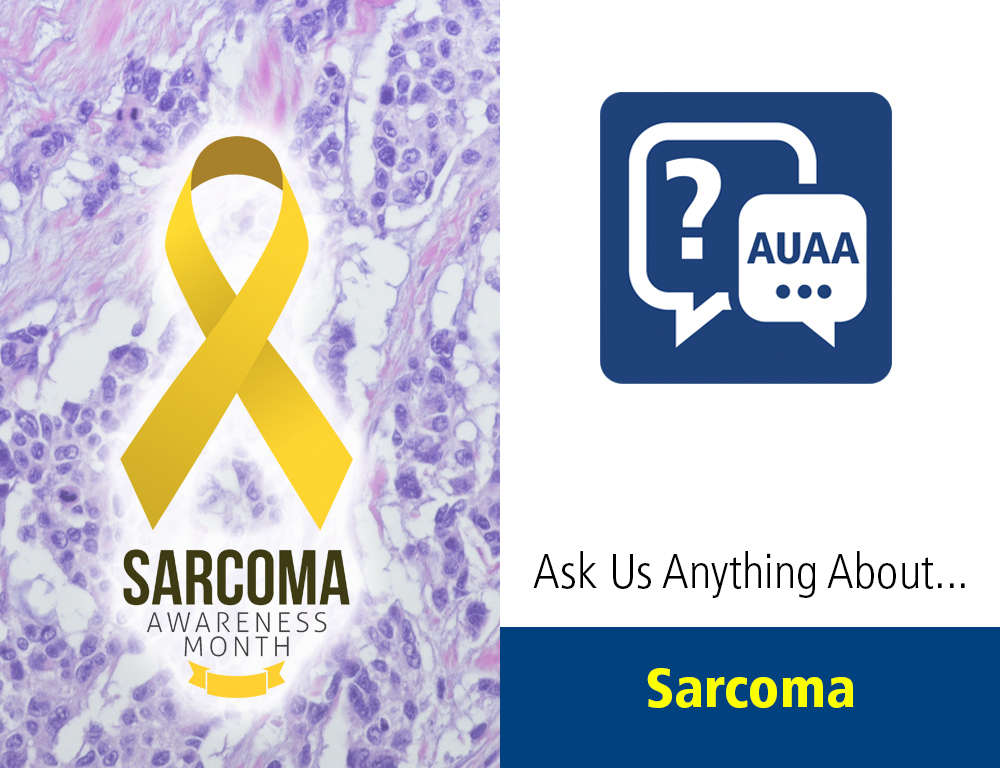 Ask Us Anything About... Sarcoma