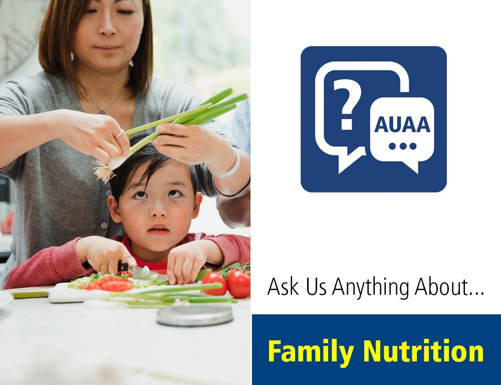 Ask Us Anything About...Family Nutrition (graphic)