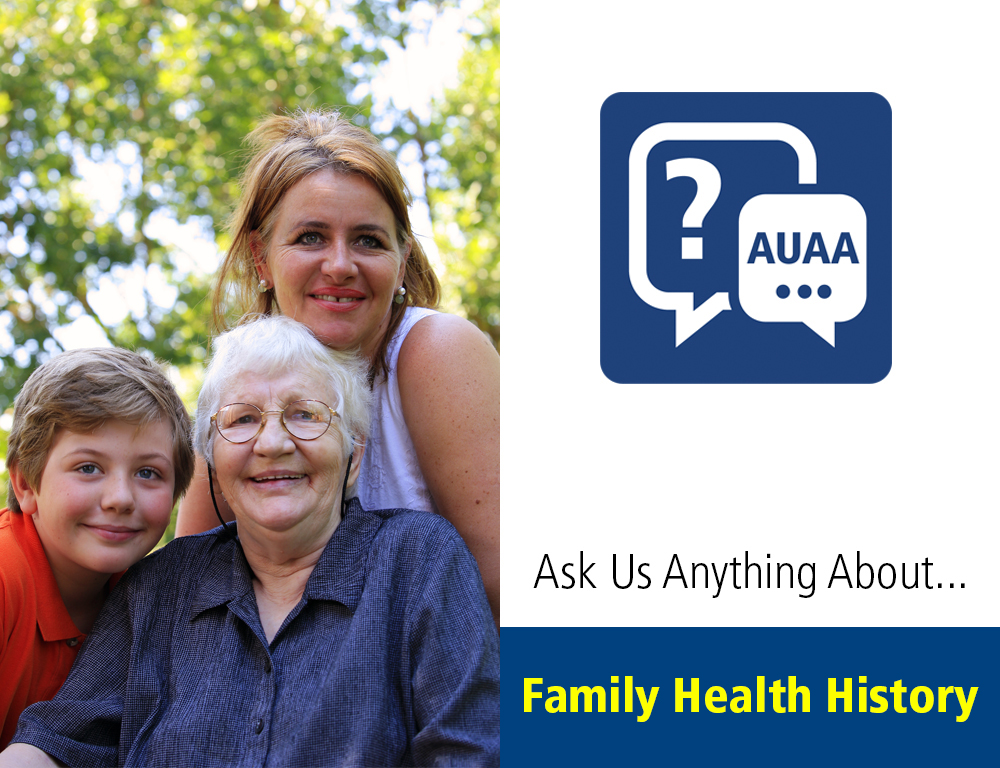 At left is an image of three women of various ages, posing for a photo outdoors with trees in the background. At right is text: Ask Us Anything About...Family Health History.