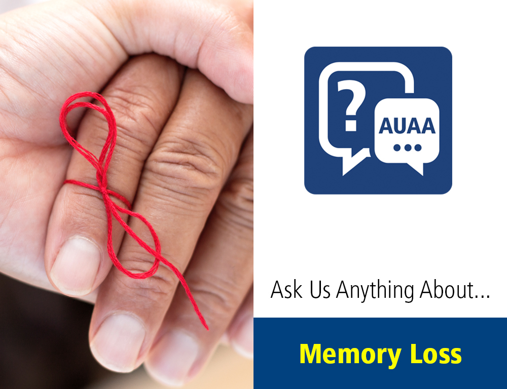 Ask Us Anything About… Memory Loss