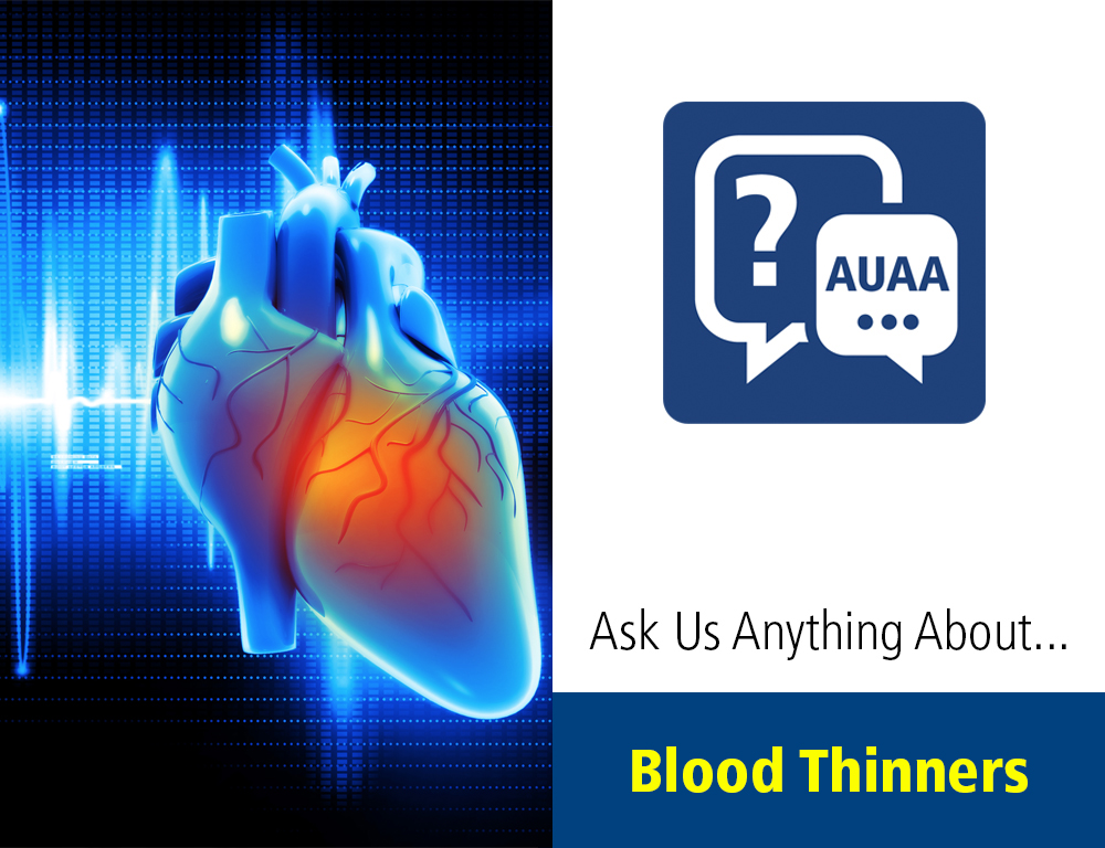 Ask Us Anything About... Blood Thinners
