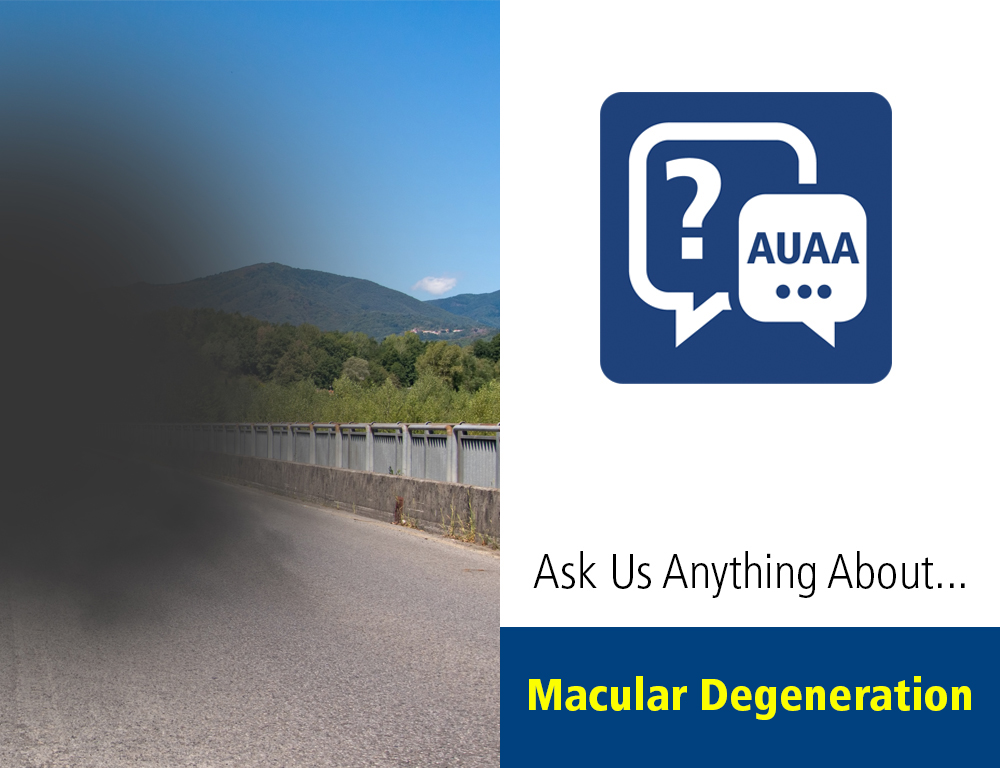 Ask Us Anything About… Age-Related Macular Degeneration