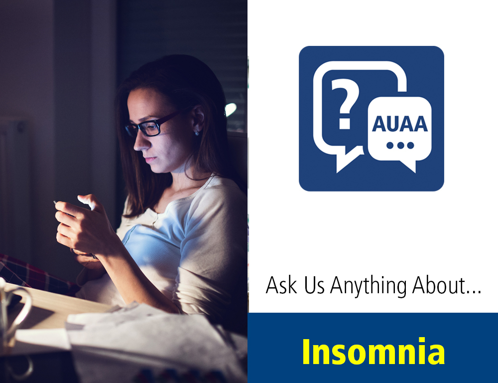 Ask Us Anything About... Insomnia