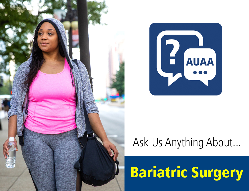 Ask Us Anything About...Bariatric Surgery
