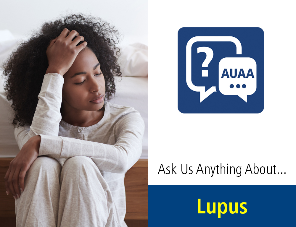 Ask Us Anything About...Lupus