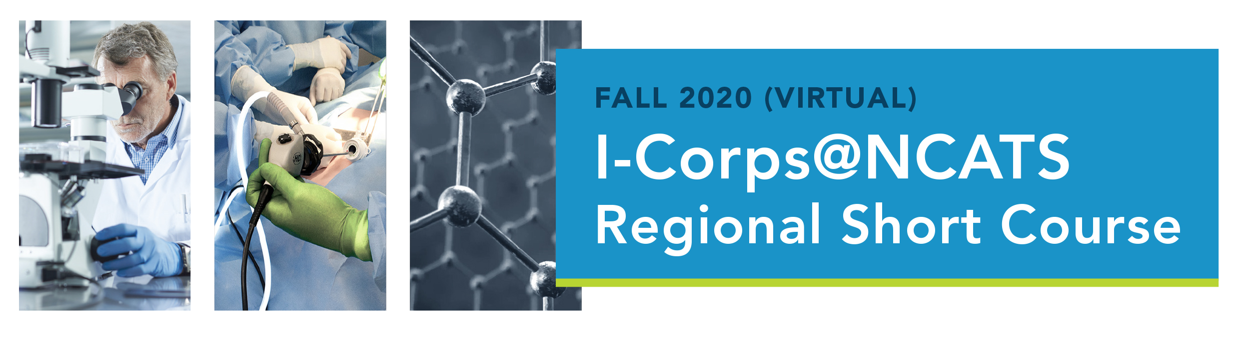 A banner image highlighting the Fall 2020 I-Corps@NCATS Regional Short Course includes the event title and three stock images of scientific equipment.