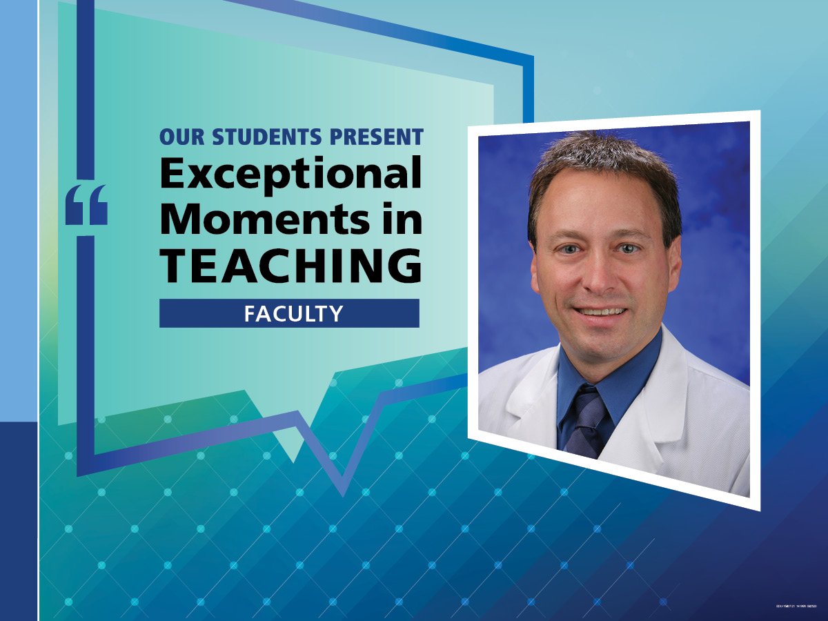 A man wears a doctor's lab coat over a shirt and tie. He's smiling. The words next to him say: Our students present Exceptional Moments in Teaching faculty.