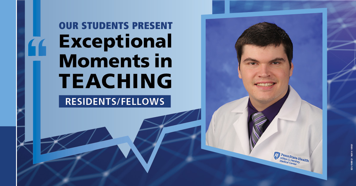 "Illustration shows Dr. Luke Piper's mugshot on a background with the words ""OUR STUDENTS PRESENT Exceptional Moments in Teaching Residents/Fellows"""