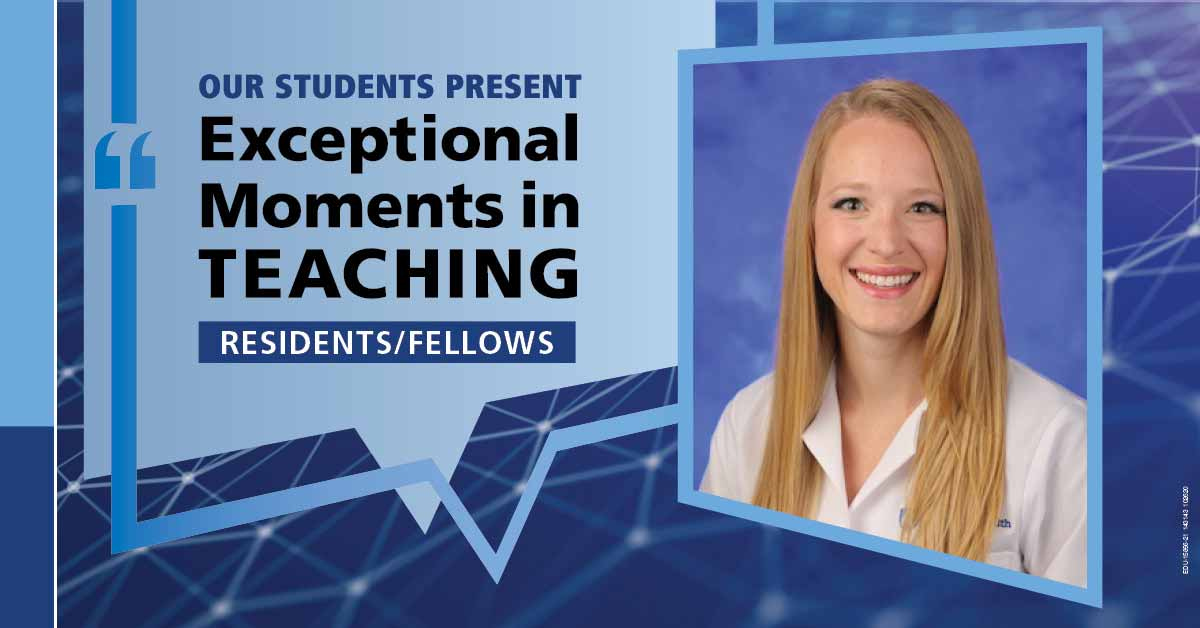 "Image shows a portrait of Dr. Tess Chase next to the words ""Our students present Exceptional Moments in Teaching Residents/Fellows."""