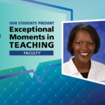 "An Illustration shows Dr. Rebecca Phaeton's mugshot on a background with the words ""OUR STUDENTS PRESENT Exceptional Moments in Teaching faculty."""
