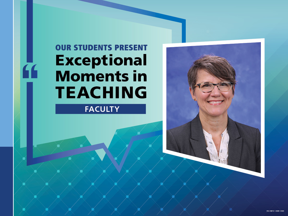 """An Illustration shows Dr. Nancy Adams' mugshot on a background with the words """"OUR STUDENTS PRESENT Exceptional Moments in Teaching faculty."""""""