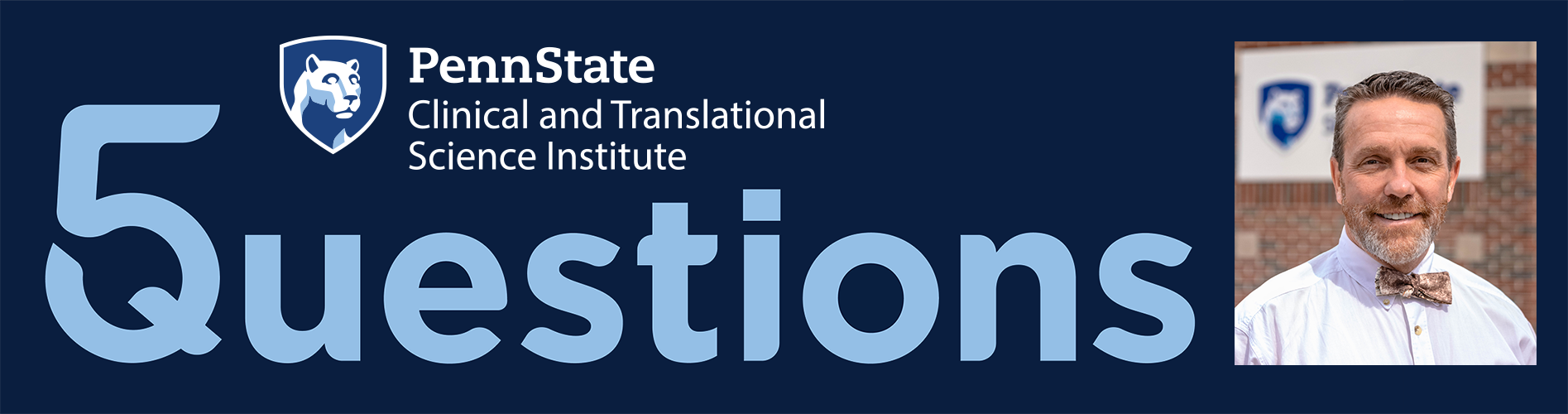 A head-and-shoulders professional photo of Dr. George Garrow in a bowtie is seen with the logo for Penn State Clinical and Translational Science Institute's 5 Questions series.