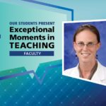 """An Illustration shows Dr. Jennifer Grana's mugshot on a background with the words """"OUR STUDENTS PRESENT Exceptional Moments in Teaching faculty."""""""