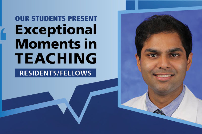 """Image shows a portrait of Dr. Lekhaj Daggubati next to the words """"Our students present Exceptional Moments in Teaching Residents/Fellows."""""""