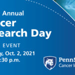 Large graphic that says fourth annual Cancer Research Day is an online event happening on Saturday, Oct. 2 from 9 a.m. to 2:30 p.m. sponsored by the Penn State Cancer Institute