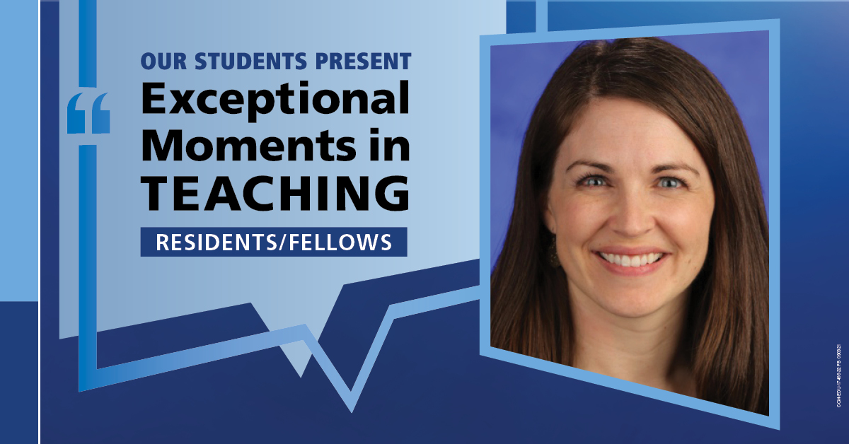 """Image shows a portrait of Dr. Laura Brubaker next to the words """"Our students present Exceptional Moments in Teaching Residents/Fellows."""""""