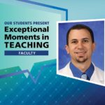 """An Illustration shows Dr. Anthony Bonavia's mugshot on a background with the words """"OUR STUDENTS PRESENT Exceptional Moments in Teaching faculty."""""""